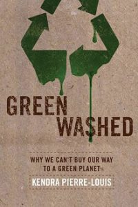 <strong>Book Review</strong>: Pierre-Louis hasn't just done her research, she has organized and presented it very well, making a convincing case that green shopping cannot save the planet: that alone makes it a valuable resource for green activists. Pierre-Louis's critique of green consumerism is powerful and effective, but is the alternative she offers credible?