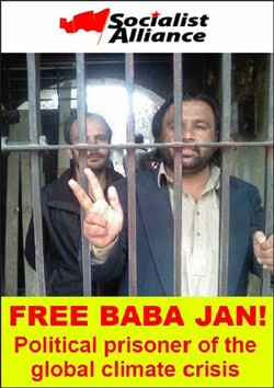 Baba Jan and his comrades remain in prison for the crime of supporting the victims of devastating floods. They  have been tortured and their lives are in danger. Supporters are calling for  a week of international solidarity with these socialist activists, June 20-27.