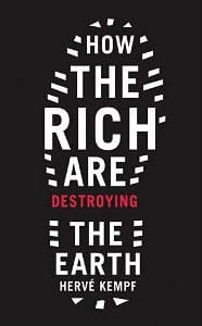 How could socialists not love a book called <em>How the Rich Are Destroying the Earth</em>? Unfortunately, although it is better than most recent books on ecological and social problems, its explanations don't hold water, and the solutions it proposes are just wishful thinking.