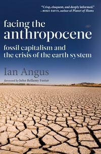 'Required reading for people trying to understand not only how the Anthropocene arrived on the scene, but why left-leaning people everywhere need to understand it'